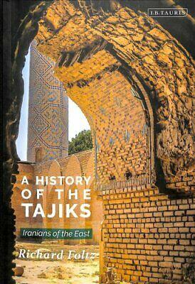 A History of the Tajiks Iranians of the East by Richard
