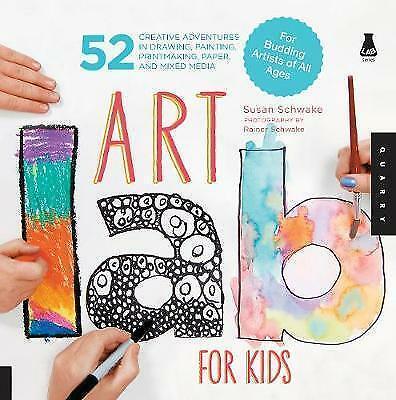 Art Lab For Kids Book: 52 Adventures By Susan Schwake