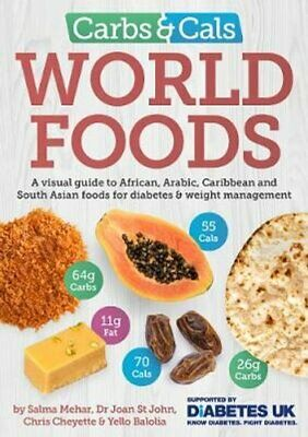 Carbs & Cals World Foods A visual guide to African, Arabic,