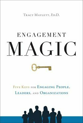 Engagement Magic Five Keys to Unlock the Power of Employee