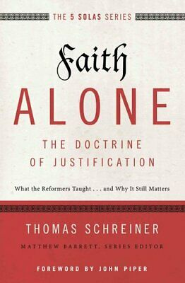 Faith Alone---The Doctrine of Justification What the