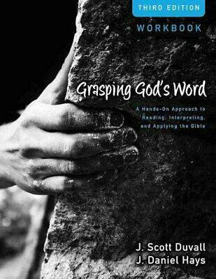 Grasping God's Word Workbook A Hands-On Approach to Reading,