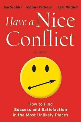 Have a Nice Conflict How to Find Success and Satisfaction in