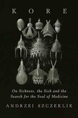 Kore On Sickness, the Sick, and the Search for the Soul of