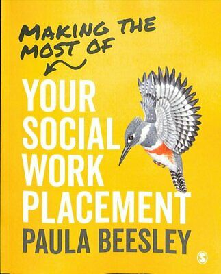 Making the Most of Your Social Work Placement by Paula