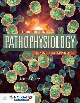 Pathophysiolog y: A Practical Approach by Lachel Story