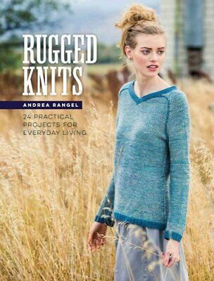 Rugged Knits 24 Practical Projects for Everyday Living by