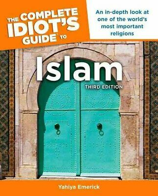 The Complete Idiot's Guide to Islam, 3rd Edition An In-Depth