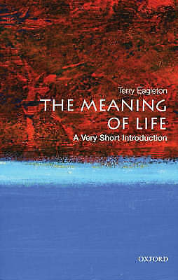 The Meaning of Life: A Very Short Introduction by Terry