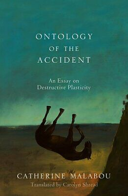 The Ontology of the Accident An Essay on Destructive