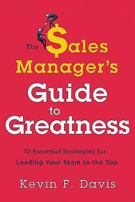 The Sales Managers Guide to Greatness: Ten Essential