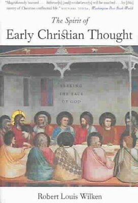 The Spirit of Early Christian Thought Seeking the Face of