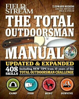 The Total Outdoorsman Manual by T Edward Nickens