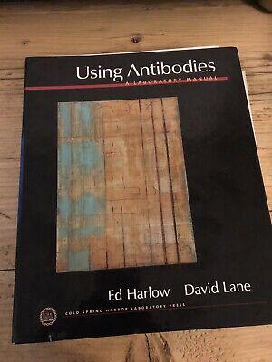 Using Antibodies: A Laboratory Manual by Edward Harlow,