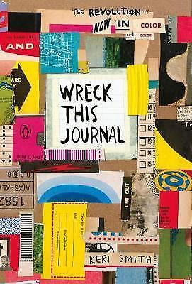 Wreck This Journal: Now in Colour by Keri Smith (Paperback,
