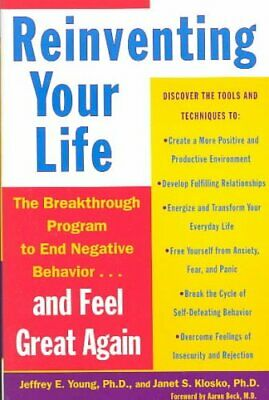 Reinventing Your Life How to Break Free from Negative Life
