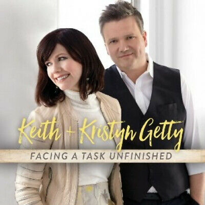 Facing a Task Unfinished by Keith & Kristyn Getty.