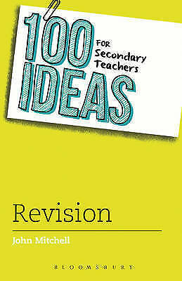 100 Ideas for Secondary Teachers: Revision by John Mitchell