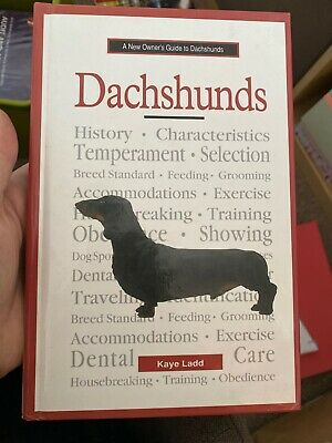 A New Owners Guide to Dachshunds by Kaye Ladd (Hardback,