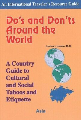An international traveler's resource guide: Do's and don'ts