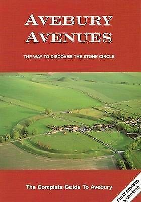 Avebury Avenues: The Way to Discover the Stone Circle by