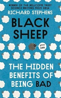 Black sheep: the hidden benefits of being bad by Richard