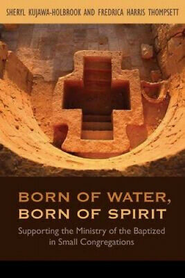 Born of Water, Born of Spirit: Supporting the Ministry of