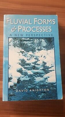 Fluvial Forms and Processes: A New Perspective by David