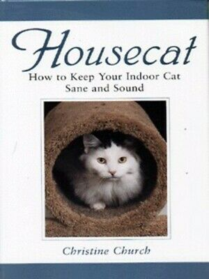 Housecat: how to keep your indoor cat sane and sound by