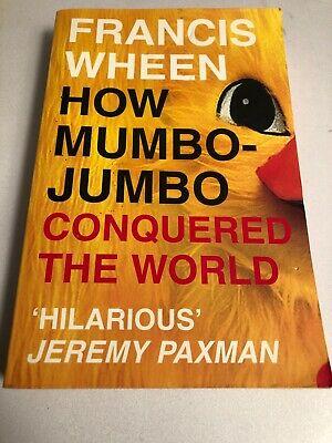 How Mumbo-Jumbo Conquered the World: A Short History of