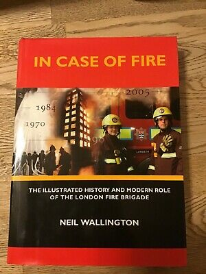 In Case of Fire: The Illustrated History and Modern Role of