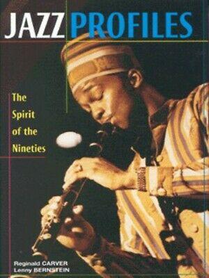 Jazz profiles: the spirit of the nineties by Reginald Carver