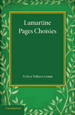 Lamartine: Pages Choisies by Arthur Wilson-Green (Paperback