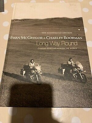 Long Way Round: The Illustrated Edition by Charley Boorman,
