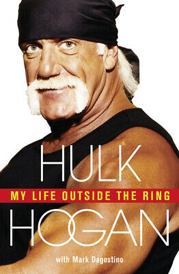 My Life Outside the Ring by Hulk Hogan (Paperback) Expertly