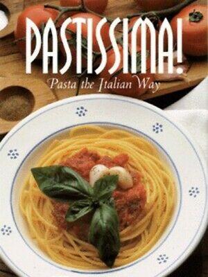 Pastissima!: pasta the Italian way by Leonardo Castellucci
