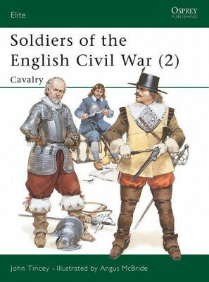 Soldiers of the English Civil War: v. 2: Cavalry (Elite) by