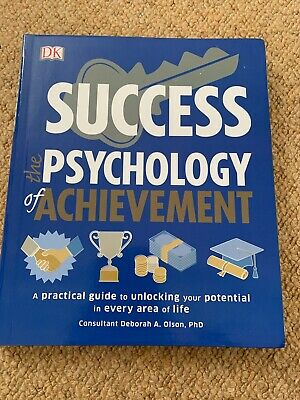 Success The Psychology of Achievement: A practical guide to