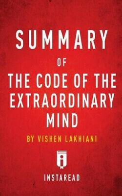 Summary of the Code of the Extraordinary Mind: By Vishen
