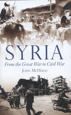 Syria: from the Great War to civil war by John McHugo