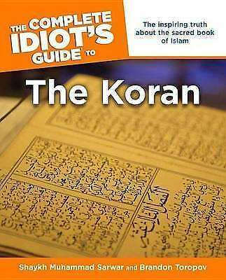 The Complete Idiot's Guide to the Koran: Th... by Sarwar,