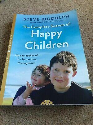 The Complete Secrets of Happy Children by Shaaron Biddulph,