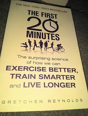 The First 20 Minutes: The Surprising Science of How We Can
