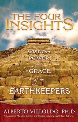 The Four Insights: Wisdom, Power, and Grace of the