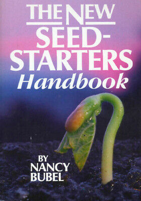 The New Seed-Starter's Handbook by Bubel, Nancy.