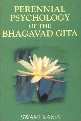 The Perennial Psychology of the Bhagavad-Gita by Swami Rama.