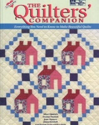 The Quilter's Companion: Everything You Need to Know to Make