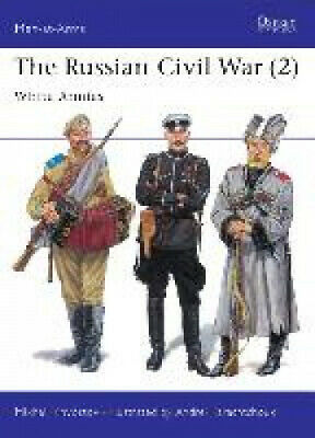 The Russian Civil War: v. 2: The White Armies (Men-at-Arms)