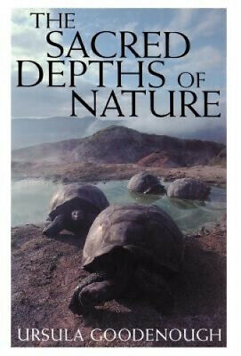The Sacred Depths of Nature by Ursula W. Goodenough.