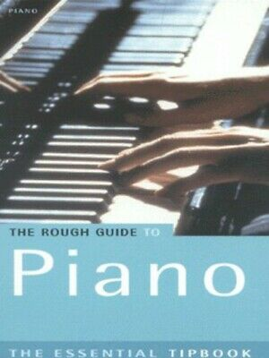 The essential tipbook: The rough guide to piano by Rough